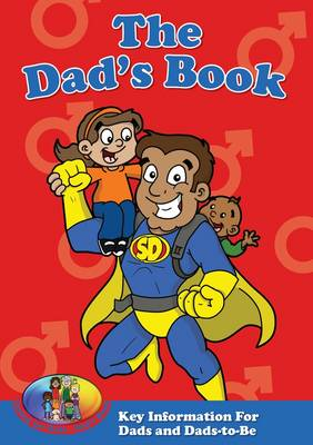 The Dad's Book: Kid Premiership 1: Key Information for Dads and Dads-To-Be - Caring for Kids 10 (Paperback)