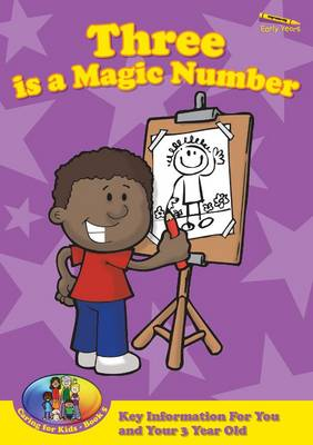 Three is a Magic Number: Kid Premiership 1: Key Information for You and Your 3 Year Old - Caring for Kids 5 (Paperback)