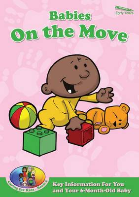 Babies on the Move: Kid Premiership 1: Key Information for You and Your 6-Month-Old Baby - Caring for Kids 2 (Paperback)