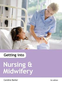 Getting into Nursing & Midwifery Courses (Paperback)