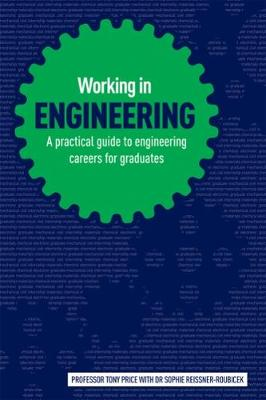 Working in Engineering: A Practical Guide to Engineering Careers for Graduates (Paperback)