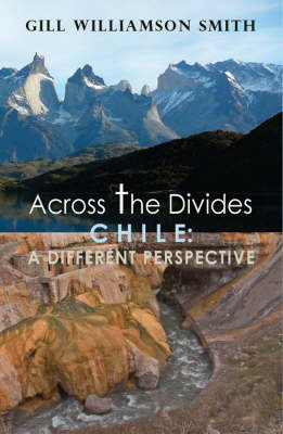 Across the Divides, Chile: A Different Perspective (Hardback)