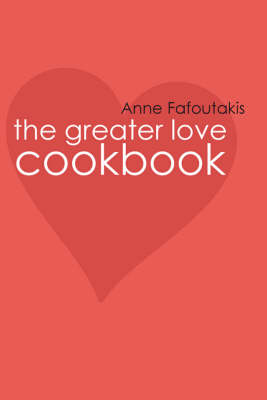 The Greater Love Cook Book (Spiral bound)