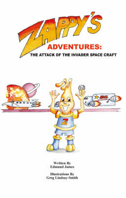 Zappy's Adventures: The Attack of the Invader Space Craft (Paperback)
