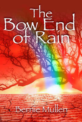 The Bow End of Rain (Hardback)