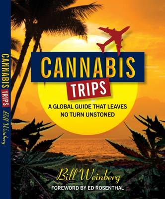 Cannabis Trips: A Global Guide That Leaves No Turn Unstoned (Paperback)