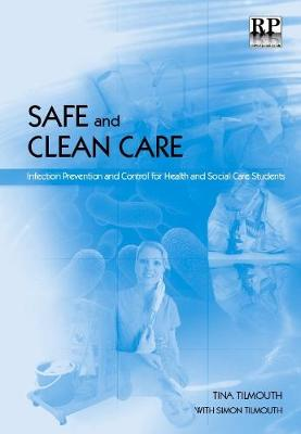 Safe and Clean Care: Infection Prevention and Control for Health and Social Care Students (Paperback)