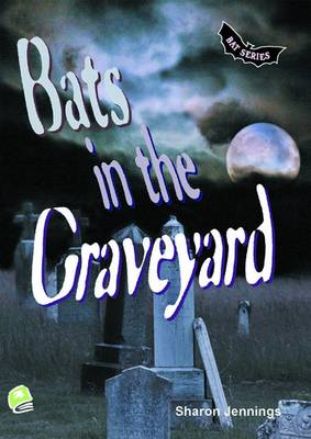 Bats in the Graveyard - High Interest Primary Series (Paperback)