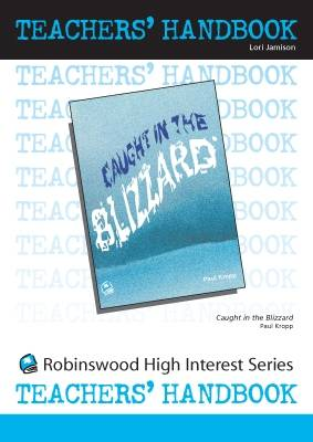 Caught in the Blizzard - High Interest Teenage - Teachers' Handbooks (Spiral bound)