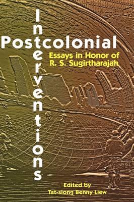 Postcolonial Interventions: Essays in Honor of R.S. Sugirtharajah (Hardback)