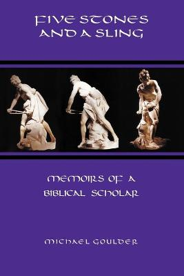 Five Stones and a Sling: Memoirs of a Biblical Scholar (Paperback)
