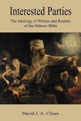 Interested Parties: The Ideology of Writers and Readers of the Hebrew BIble (Paperback)