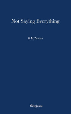 Not Saying Everything - Bluechrome Select No. 1 (Hardback)