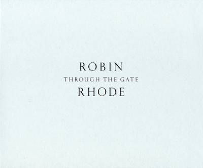 Robin Rhode: Through the Gate (Paperback)