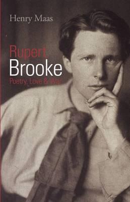 Rupert Brooke: Poetry, Love & War (Paperback)