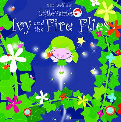 Ivy and the Fireflies - Little Fairies No. 3 (Paperback)