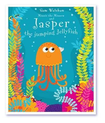 Jasper the Jumping Jellyfish: Minnie the Minnow and Jasper the Jumping Jellyfish - Minnie the Minnow No. 2 (Paperback)