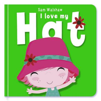 I Love My Hat - I Love My (Board book)