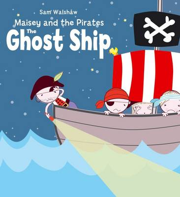 The Ghost Ship - Maisey and the Pirates (Paperback)