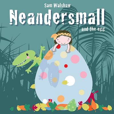 Neandersmall and the Egg (Paperback)