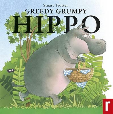 Greedy Grumpy Hippo - Hippo (Paperback)