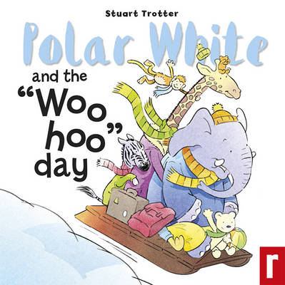 Polar White and the Woo Hoo Day! - Ploar White 2 (Paperback)