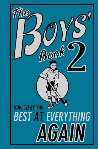 The Boys' Book 2: How to Be the Best at Everything Again (Hardback)