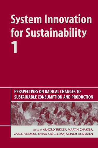 System Innovation for Sustainability 1: Perspectives on Radical Changes to Sustainable Consumption and Production (Hardback)