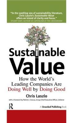 Sustainable Value: How the World's Leading Companies Are Doing Well by Doing Good (Hardback)