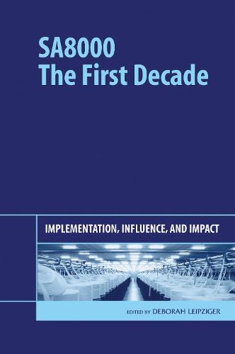 SA8000: The First Decade: Implementation, Influence, and Impact (Hardback)