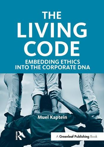 The Living Code: Embedding Ethics into the Corporate DNA (Paperback)