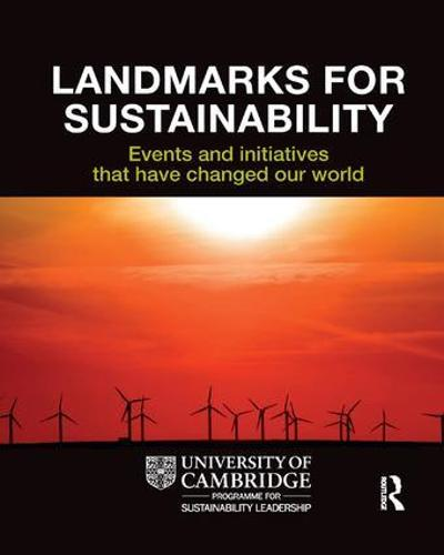 Landmarks for Sustainability: Events and Initiatives That Have Changed Our World (Paperback)