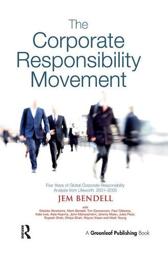 The Corporate Responsibility Movement: Five Years of Global Corporate Responsibility Analysis from Lifeworth, 2001-2005 (Paperback)