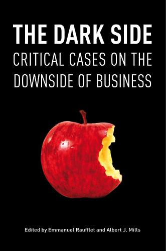 The Dark Side: Critical Cases on the Downside of Business (Hardback)