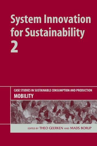 System Innovation for Sustainability 2: Case Studies in Sustainable Consumption and Production - Mobility (Hardback)