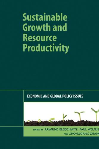 Sustainable Growth and Resource Productivity: Economic and Global Policy Issues (Hardback)