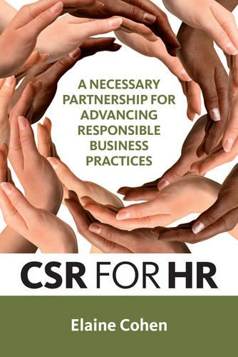 CSR for HR: A Necessary Partnership for Advancing Responsible Business Practices (Hardback)