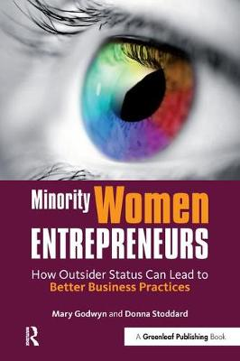 Minority Women Entrepreneurs: How Outsider Status Can Lead to Better Business Practices (Paperback)