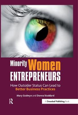 Minority Women Entrepreneurs: How Outsider Status Can Lead to Better Business Practices (Hardback)