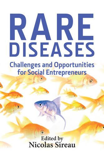 Rare Diseases: Challenges and Opportunities for Social Entrepreneurs (Paperback)