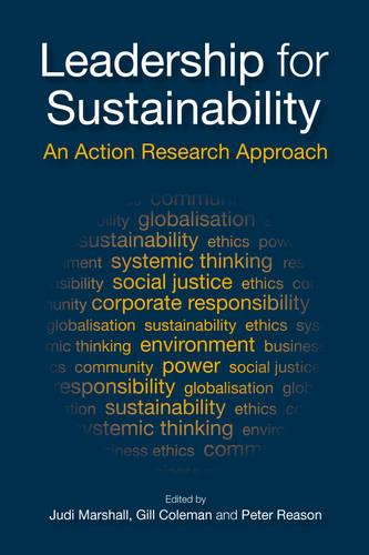 Leadership for Sustainability: An Action Research Approach (Hardback)
