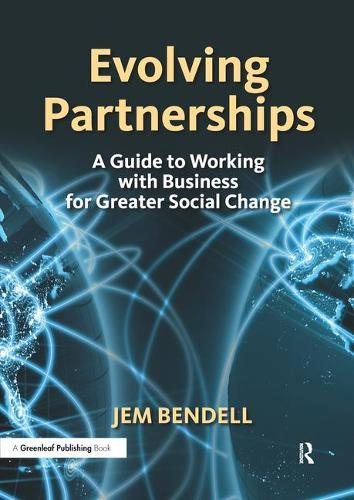 Evolving Partnerships: A Guide to Working with Business for Greater Social Change (Paperback)