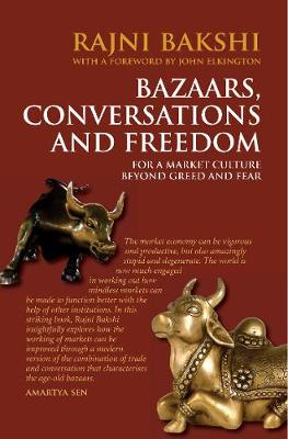Bazaars, Conversations and Freedom: For a Market Culture Beyond Greed and Fear (Paperback)
