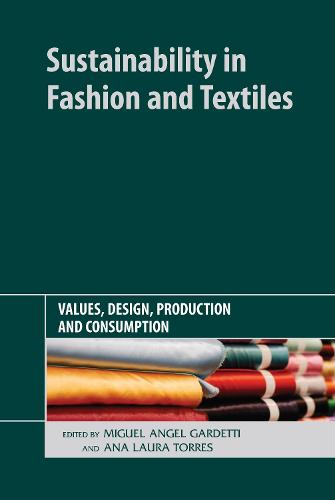 Sustainability in Fashion and Textiles: Values, Design, Production and Consumption (Hardback)