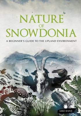 Nature of Snowdonia: A Beginner's Guide to the Upland Environment (Paperback)