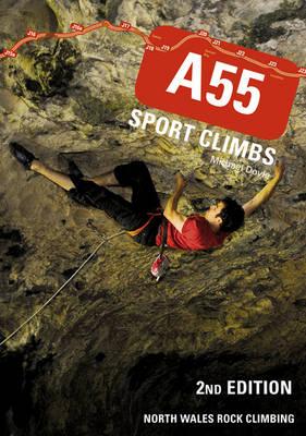 A55 Sport Climbs: North Wales Rock Climbing (Paperback)