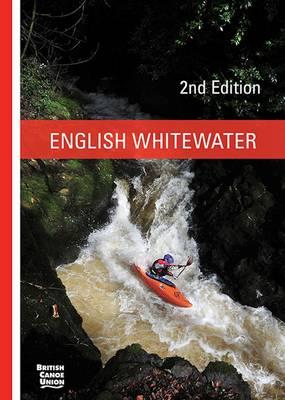 English Whitewater: British Canoe Union - British Canoe Union (Paperback)
