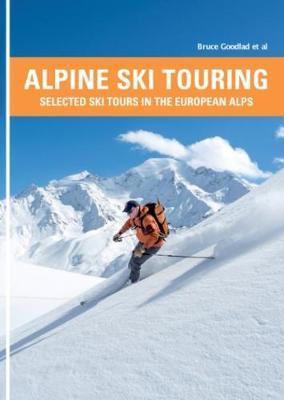 Alpine Ski Touring: Selected Ski Tours in the European Alps (Paperback)