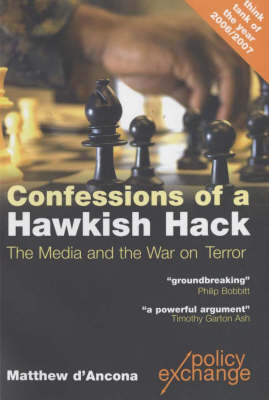 Confessions of a Hawkish Hack: The Media and the War on Terrorism (Paperback)
