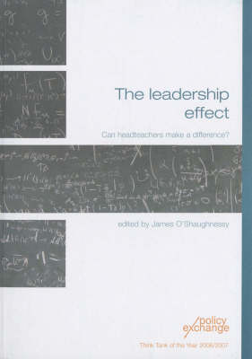 The Leadership Effect: Can Headteachers Make a Difference? (Paperback)